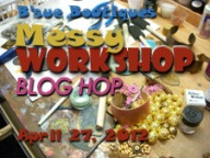Messy Workshop Blog Hop
