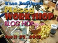Messy Workshop Blog Hop